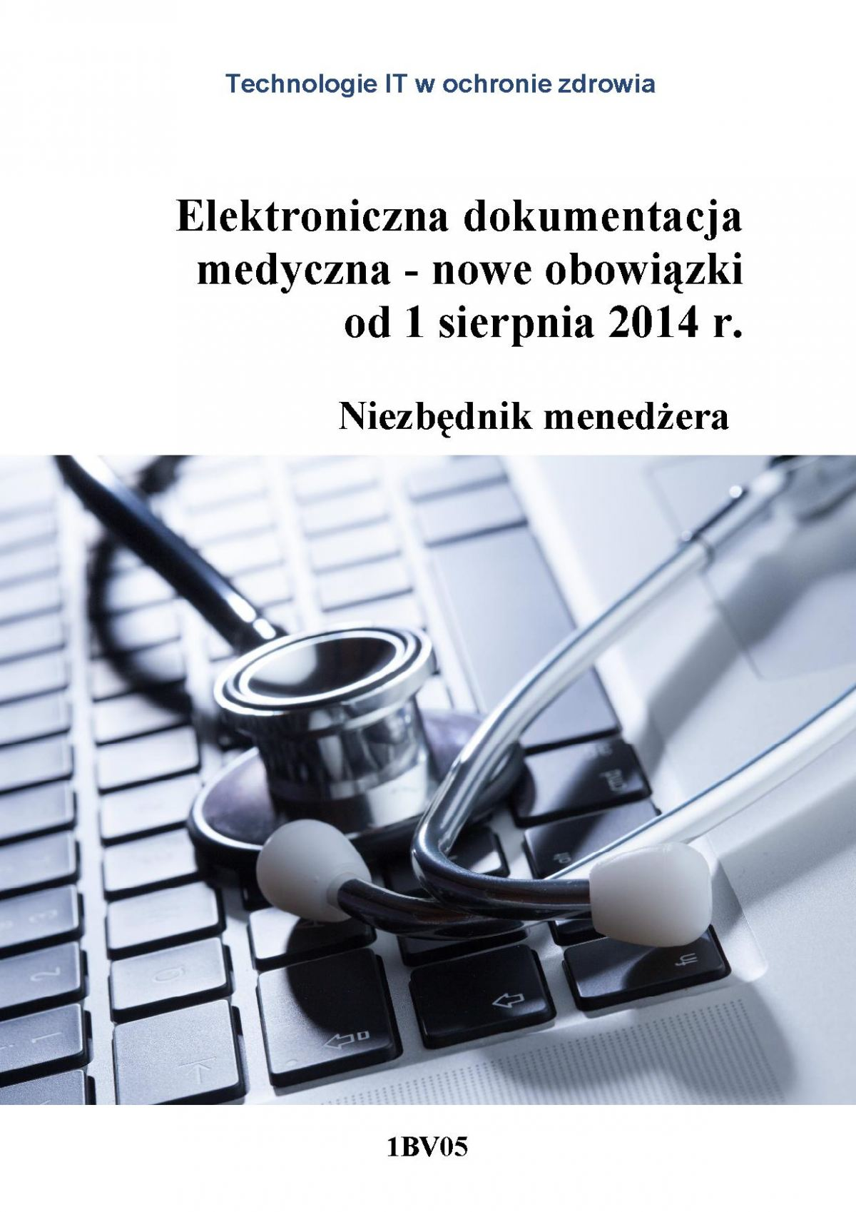 Elektroniczna dokumentacja medyczna - nowe obowiązki od 1 sierpnia 2014 r. Niezbędnik menedżera - Ebook (Książka PDF) do pobrania w formacie PDF