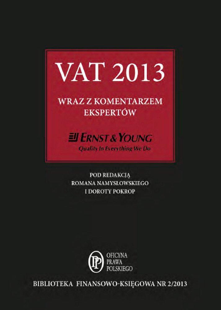 VAT 2013 wraz z komentarzem ekspertów Ernst & Young - Ebook (Książka PDF) do pobrania w formacie PDF
