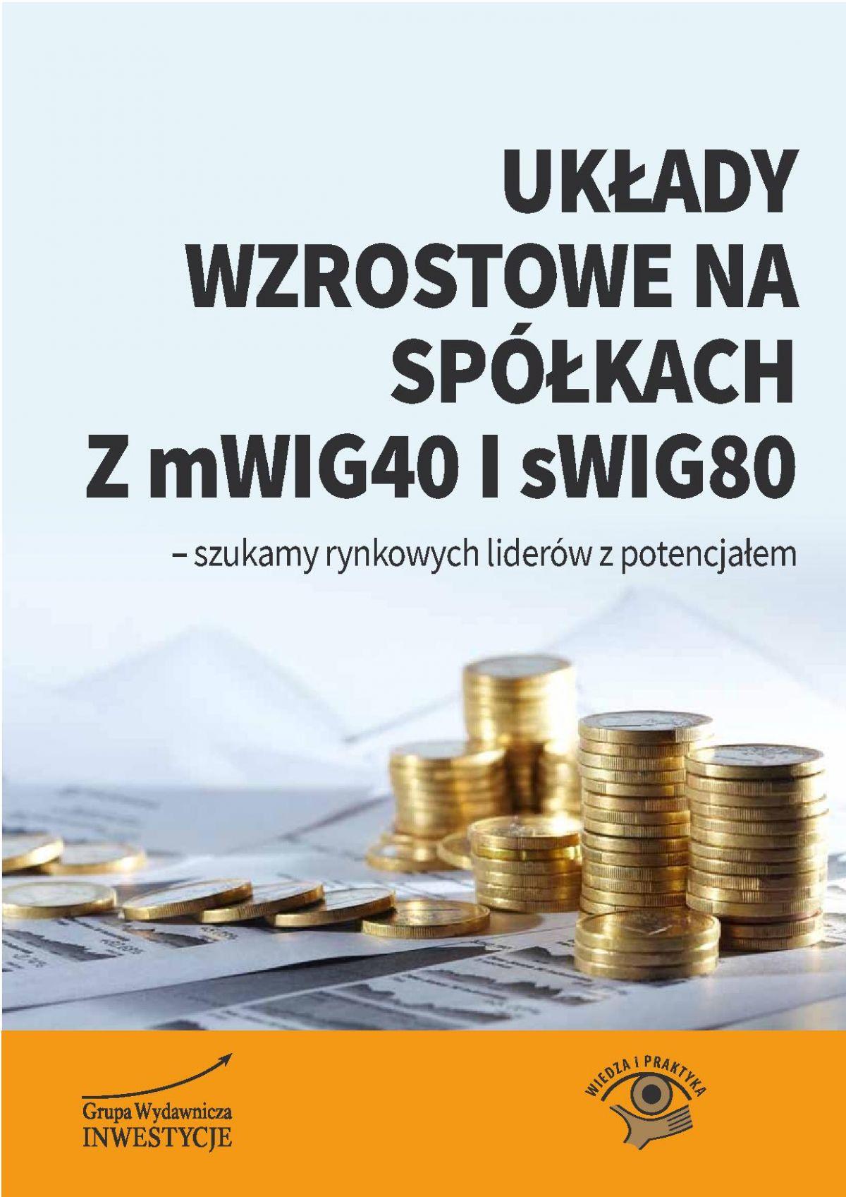 Układy wzrostowe na spółkach z mWIG40 i sWIG80 - Ebook (Książka PDF) do pobrania w formacie PDF