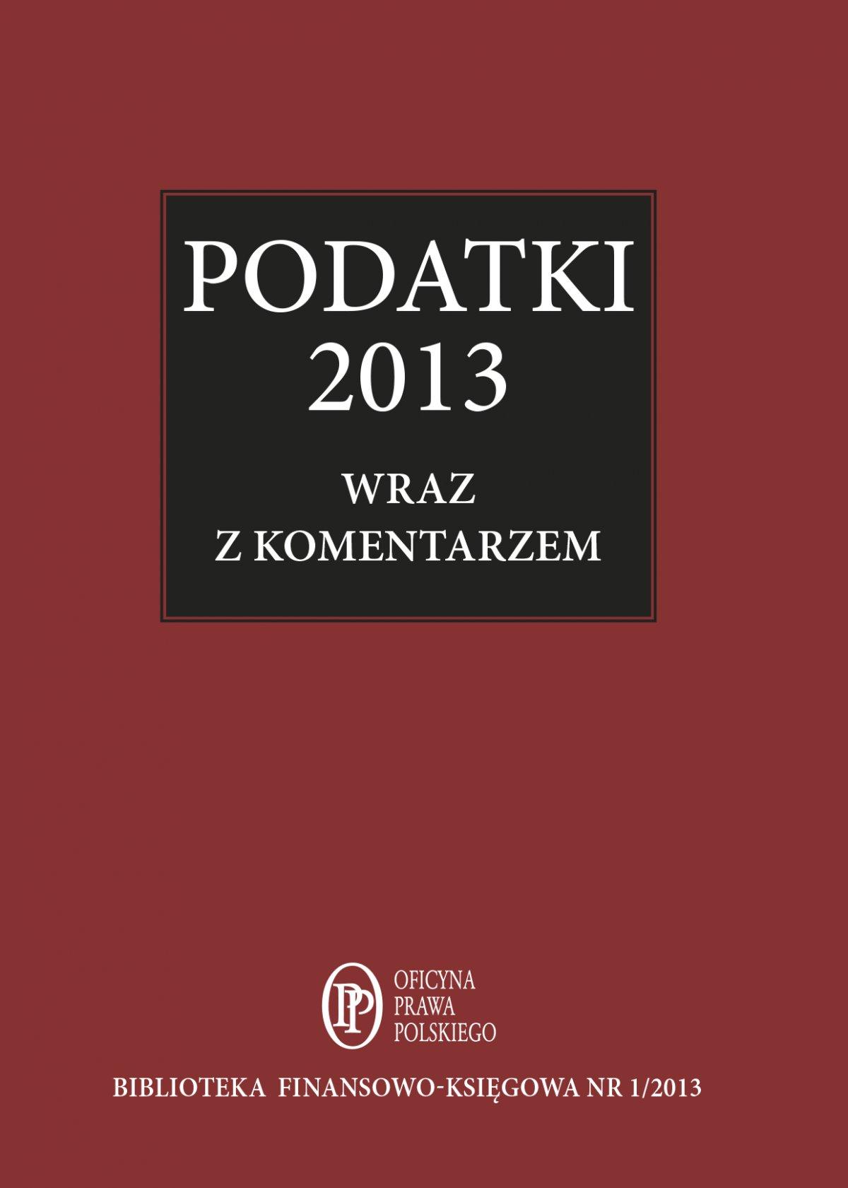 Podatki 2013 wraz z komentarzem ekspertów - Ebook (Książka EPUB) do pobrania w formacie EPUB