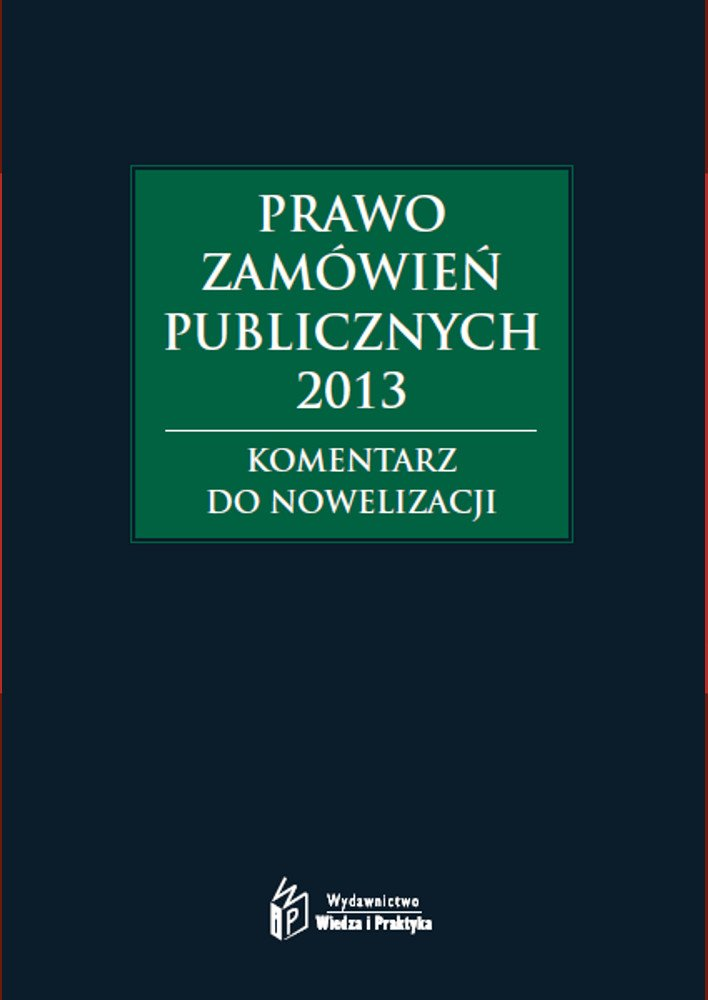 Prawo zamówień publicznych 2013. Komentarz do nowelizacji - Ebook (Książka PDF) do pobrania w formacie PDF