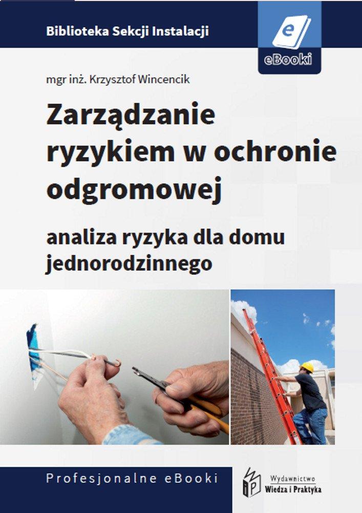 Zarządzanie ryzykiem w ochronie odgromowej - analiza ryzyka dla domu jednorodzinnego - Ebook (Książka PDF) do pobrania w formacie PDF