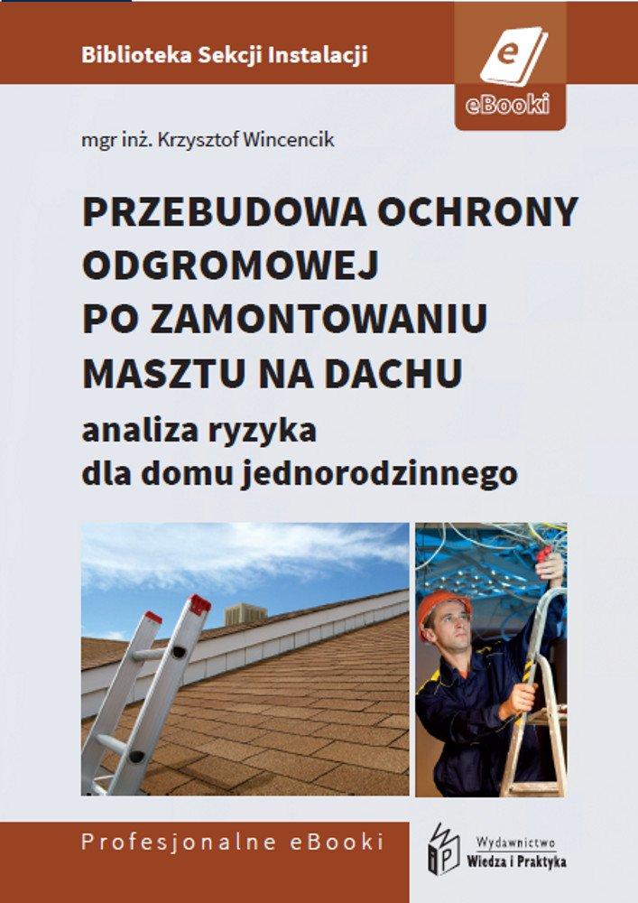 Przebudowa ochrony odgromowej po zamontowaniu masztu na dachu - analiza ryzyka dla domu jednorodzinnego - Ebook (Książka PDF) do pobrania w formacie PDF