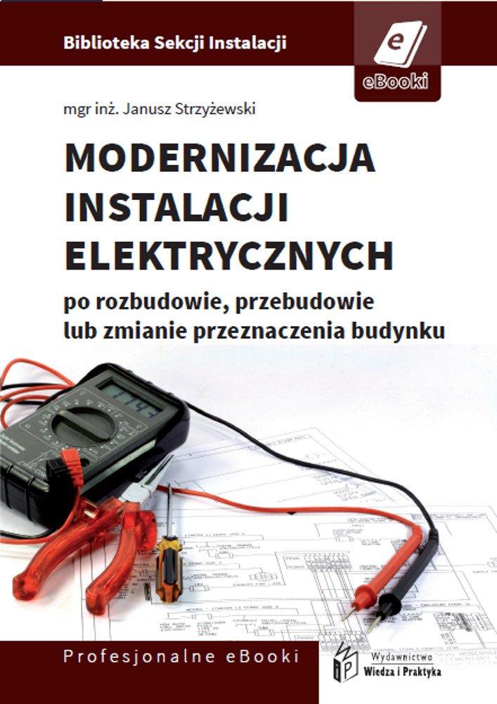Modernizacja instalacji elektrycznej po rozbudowie, przebudowie lub zmianie przeznaczenia budynków mieszkalnych - Ebook (Książka PDF) do pobrania w formacie PDF