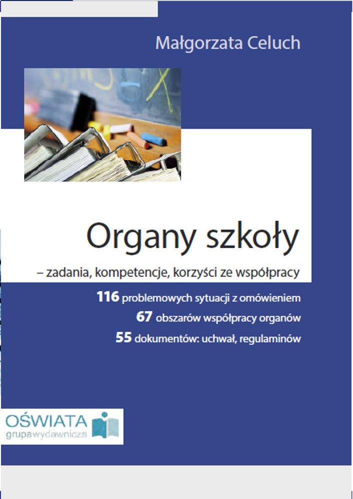 Organy szkoły - zadania, kompetencje, korzyści ze współpracy - Ebook (Książka PDF) do pobrania w formacie PDF