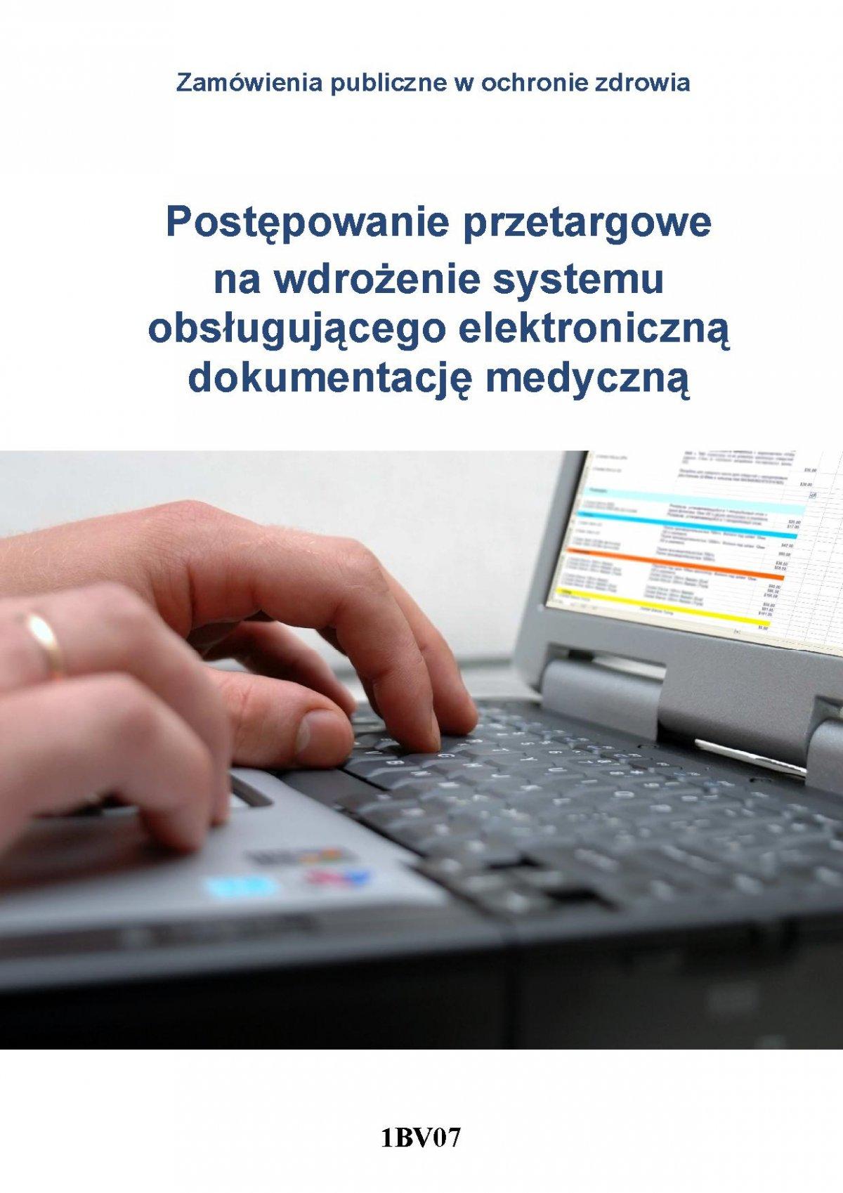 Postępowanie przetargowe na wdrożenie systemu obsługującego elektroniczną dokumentację medyczną - Ebook (Książka PDF) do pobrania w formacie PDF
