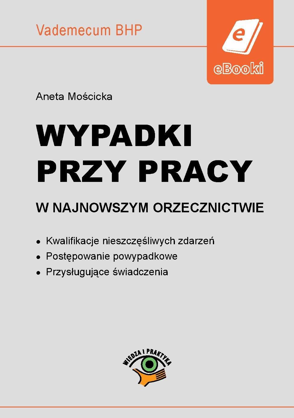 Wypadki przy pracy w najnowszym orzecznictwie - Ebook (Książka PDF) do pobrania w formacie PDF