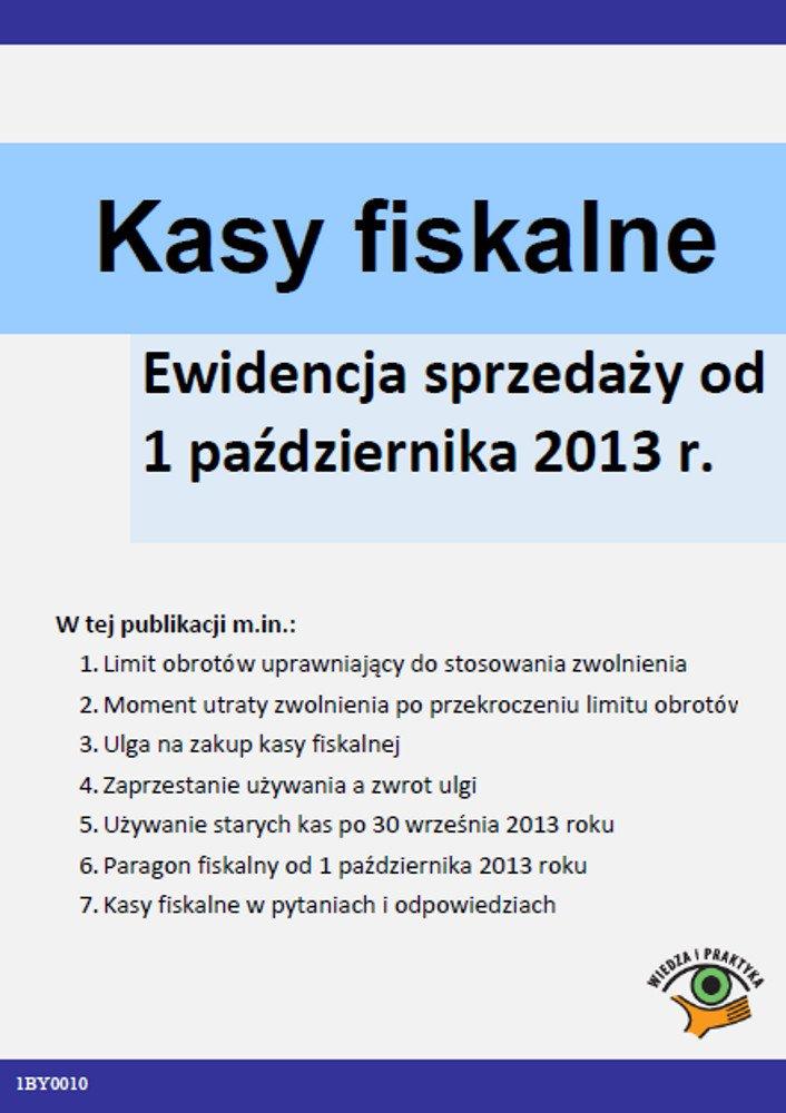 Kasy fiskalne Ewidencja sprzedaży od 1 października 2013 r. - Ebook (Książka PDF) do pobrania w formacie PDF