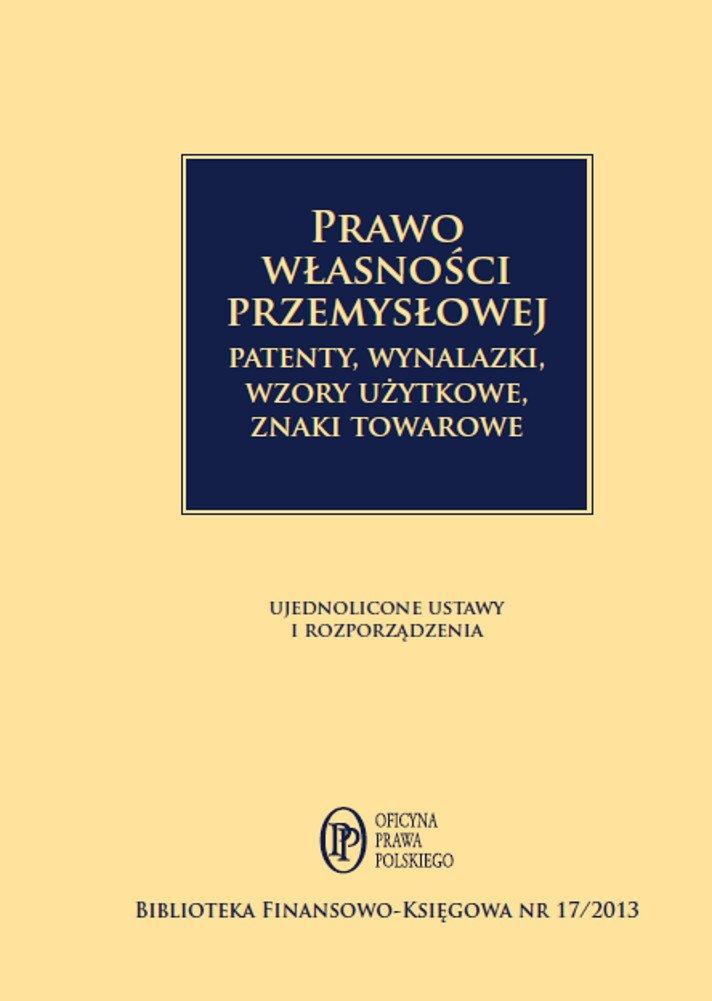Prawo własności przemysłowej. Patenty, wynalazki, wzory użytkowej - Ebook (Książka PDF) do pobrania w formacie PDF