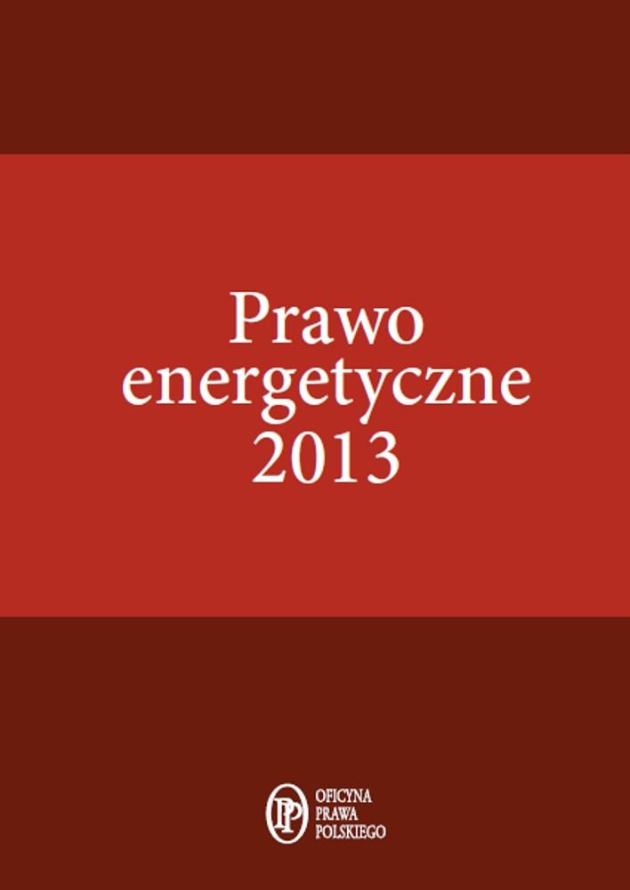 Prawo energetyczne 2013 - Ebook (Książka PDF) do pobrania w formacie PDF
