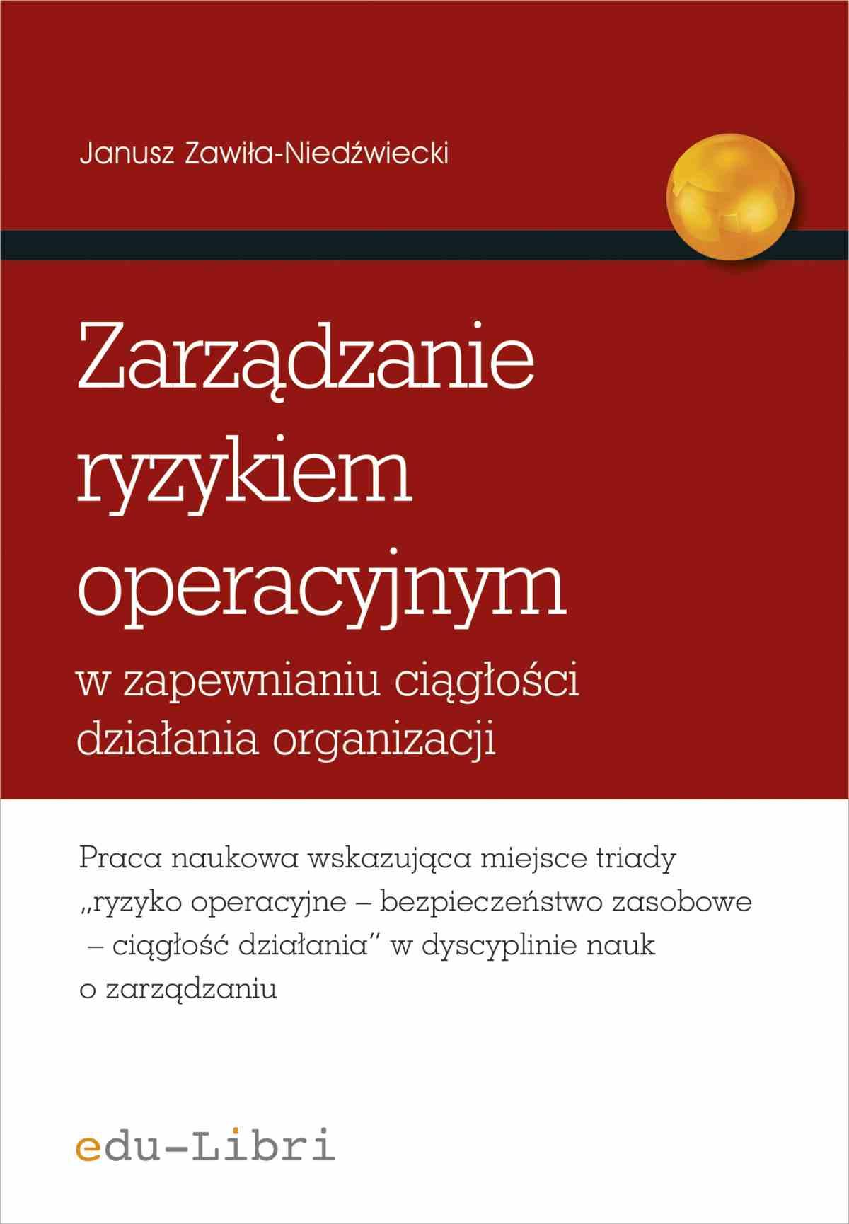 Zarządzanie ryzykiem operacyjnym w zapewnianiu ciągłości działania organizacji - Ebook (Książka PDF) do pobrania w formacie PDF
