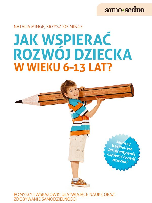 Samo Sedno. Jak wspierać rozwój dziecka w wieku 6–13 lat? - Ebook (Książka na Kindle) do pobrania w formacie MOBI