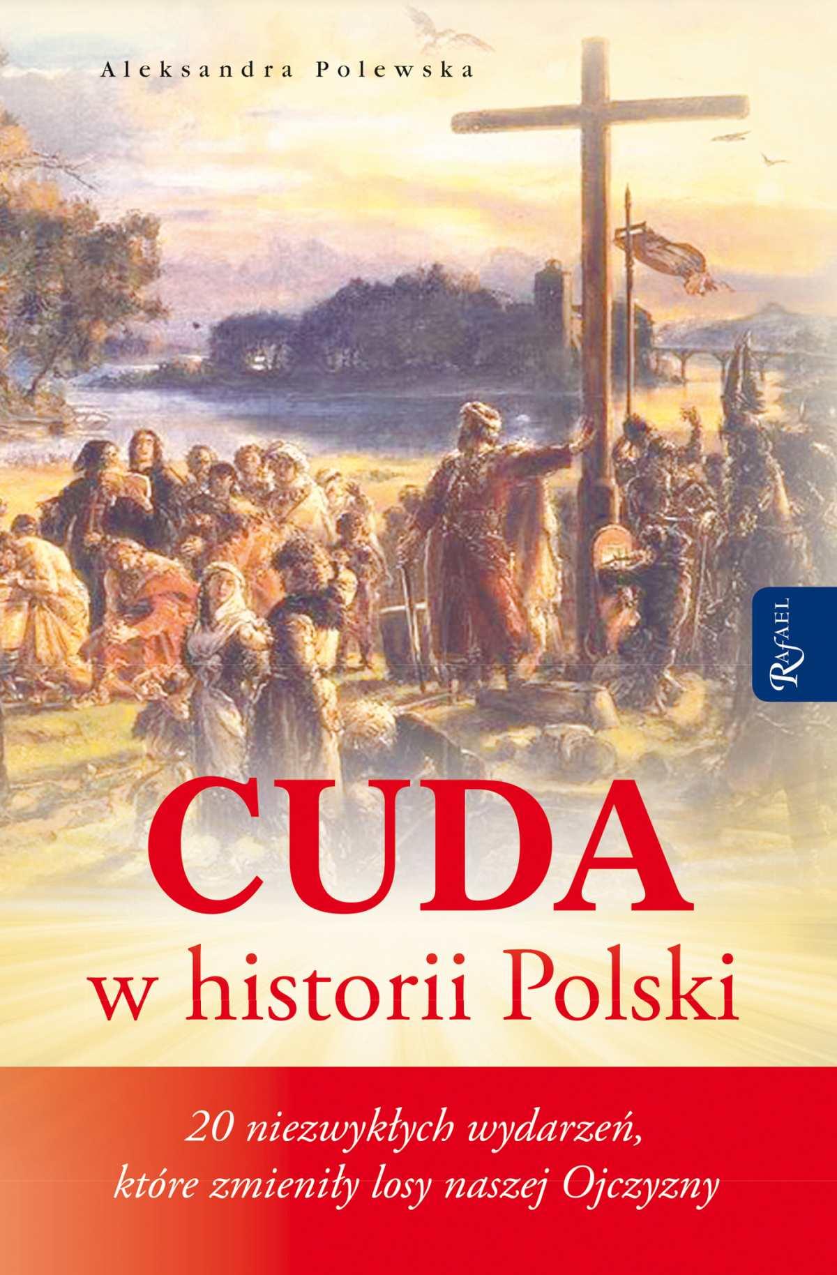 Cuda w historii Polski. 20 niezwykłych wydarzeń, które zmieniły losy naszej Ojczyzny - Ebook (Książka EPUB) do pobrania w formacie EPUB