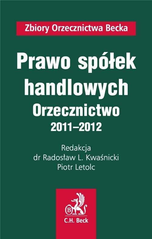 Prawo spółek handlowych. Orzecznictwo 2011-2012 - Ebook (Książka EPUB) do pobrania w formacie EPUB