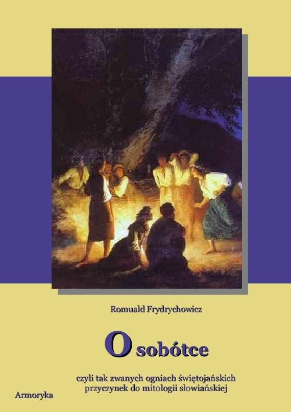 O sobótce, czyli tak zwanych ogniach świętojańskich przyczynek do mitologii słowiańskiej - Ebook (Książka PDF) do pobrania w formacie PDF
