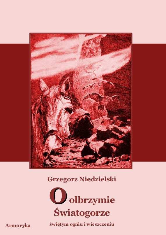 O olbrzymie Światogorze,  świętym ogniu i wieszczeniu - Ebook (Książka PDF) do pobrania w formacie PDF