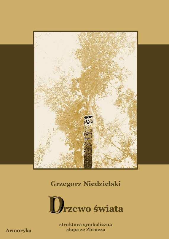 Drzewo świata -  struktura symboliczna  słupa ze Zbrucza - Ebook (Książka PDF) do pobrania w formacie PDF