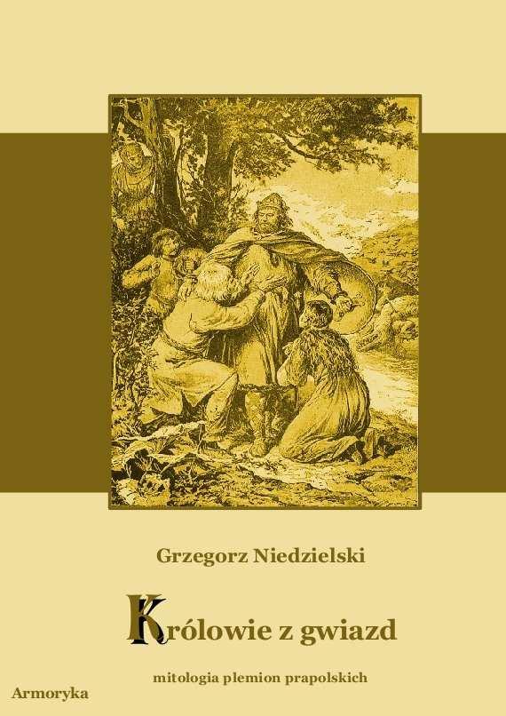 Królowie z gwiazd. Mitologia plemion prapolskich - Ebook (Książka PDF) do pobrania w formacie PDF