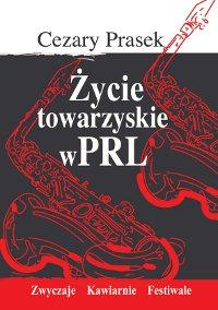 Życie towarzyskie w PRL - Ebook (Książka na Kindle) do pobrania w formacie MOBI