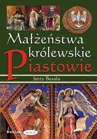 Małżeństwa królewskie. Piastowie - Ebook (Książka EPUB) do pobrania w formacie EPUB