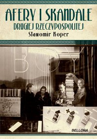 Afery i skandale II Rzeczypospolitej - Ebook (Książka EPUB) do pobrania w formacie EPUB