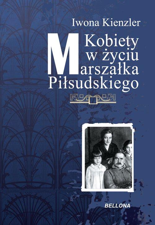 Kobiety w Życiu Marszałka Piłsudskiego - Ebook (Książka EPUB) do pobrania w formacie EPUB