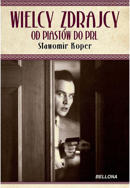 Wielcy zdrajcy. Od Piastów do PRL - Ebook (Książka na Kindle) do pobrania w formacie MOBI