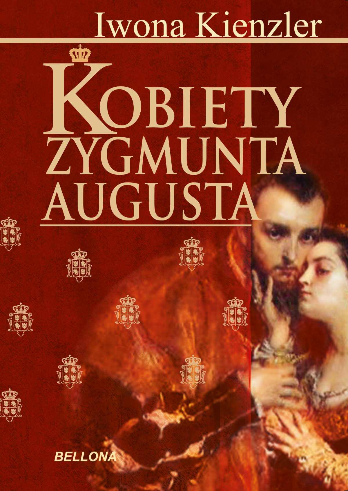 Kobiety Zygmunta Augusta - Ebook (Książka na Kindle) do pobrania w formacie MOBI