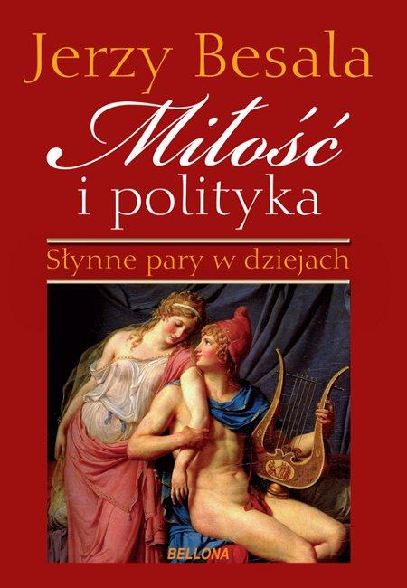 Miłość i polityka. Słynne pary w dziejach - Ebook (Książka na Kindle) do pobrania w formacie MOBI
