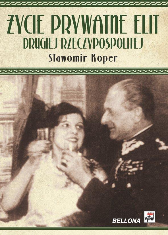 Życie prywatne elit Drugiej Rzeczypospolitej - Ebook (Książka na Kindle) do pobrania w formacie MOBI