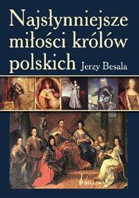 Najsłynniejsze miłości królów polskich - Ebook (Książka EPUB) do pobrania w formacie EPUB