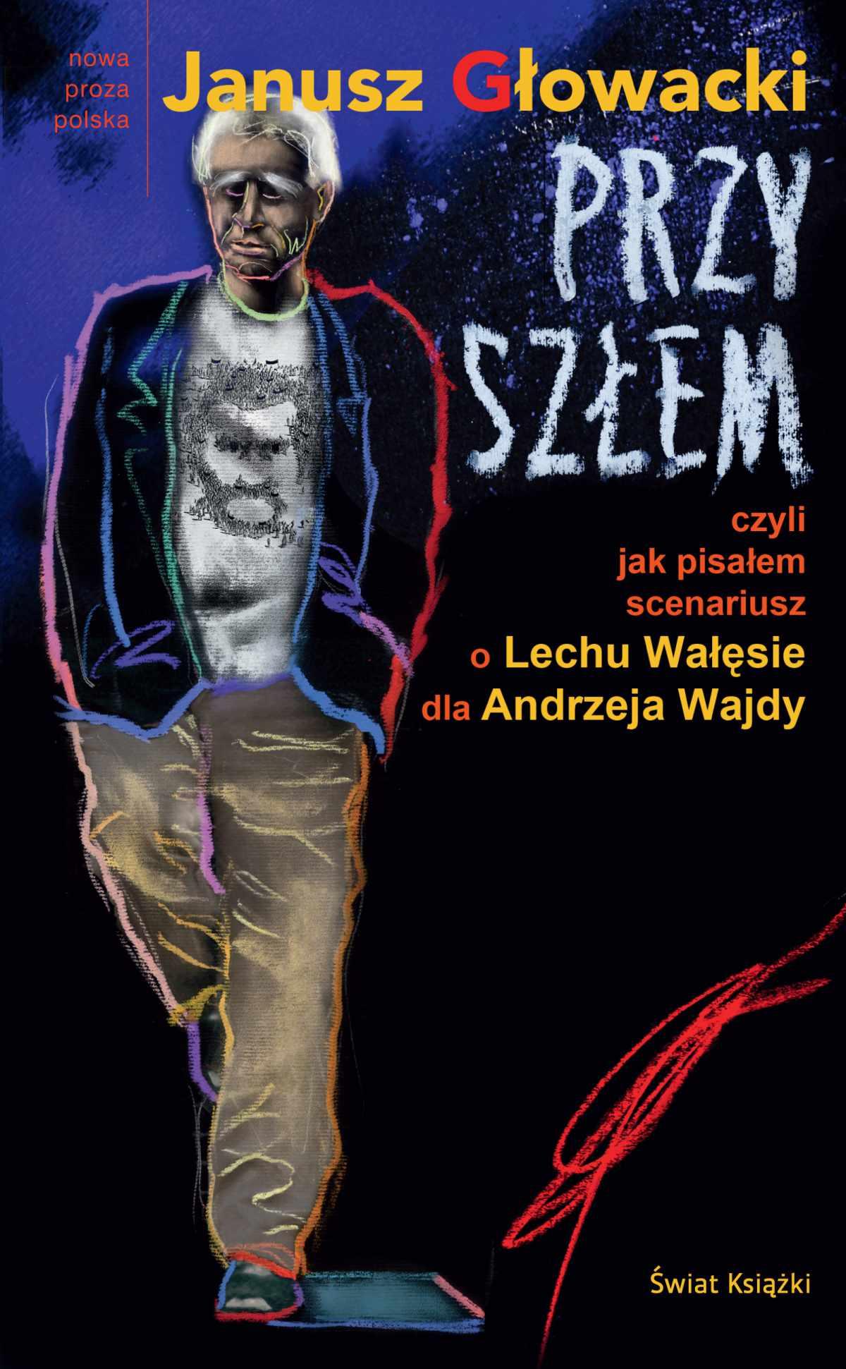 Przyszłem czyli jak pisałem scenariusz o Lechu Wałęsie dla Andrzeja Wajdy - Ebook (Książka EPUB) do pobrania w formacie EPUB