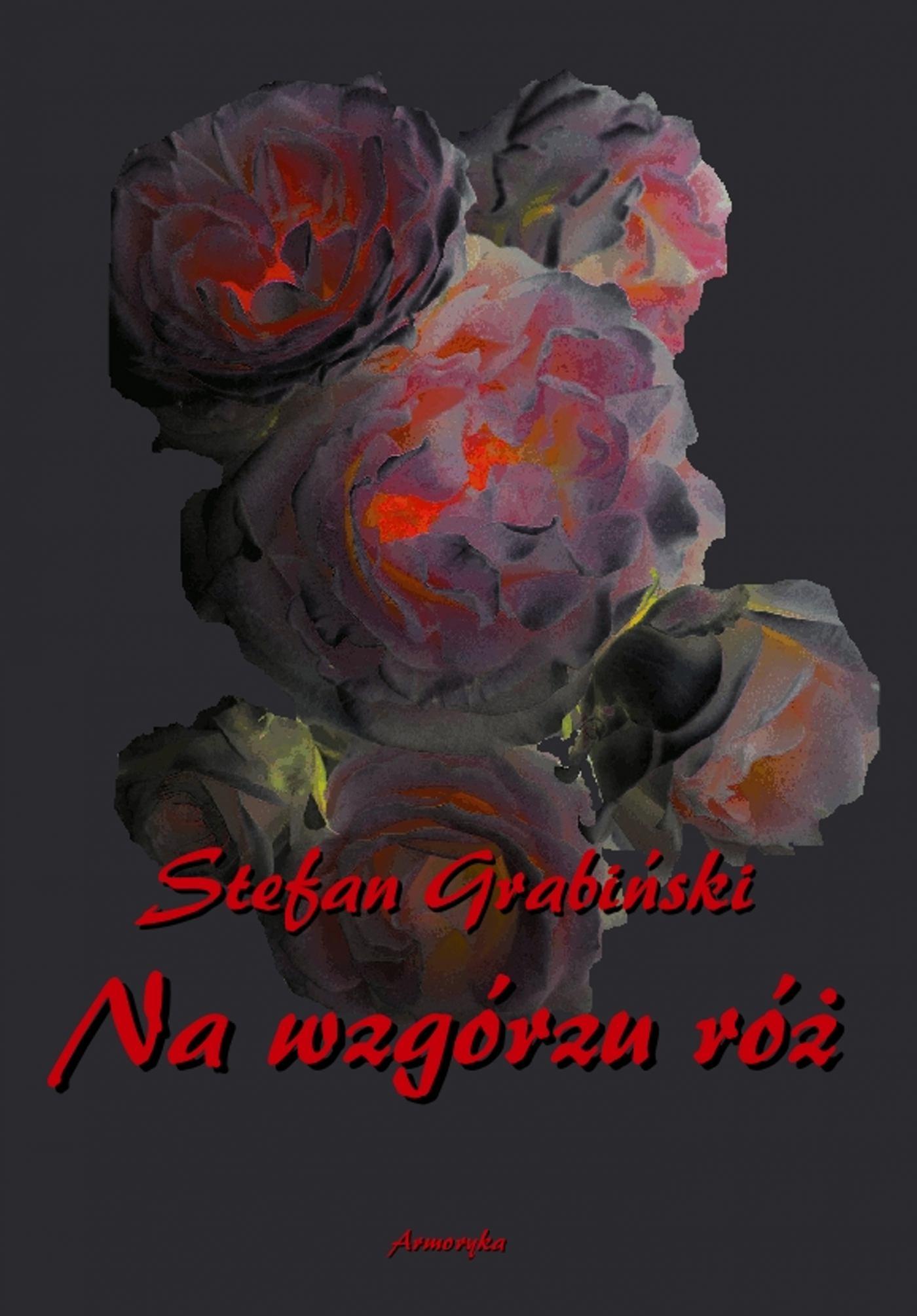Na Wzgórzu Róż. Opowieści niesamowite - Ebook (Książka EPUB) do pobrania w formacie EPUB