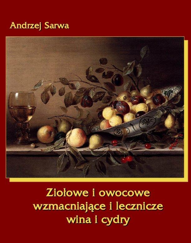 Ziołowe i owocowe  wzmacniające i lecznicze wina i cydry - Ebook (Książka na Kindle) do pobrania w formacie MOBI
