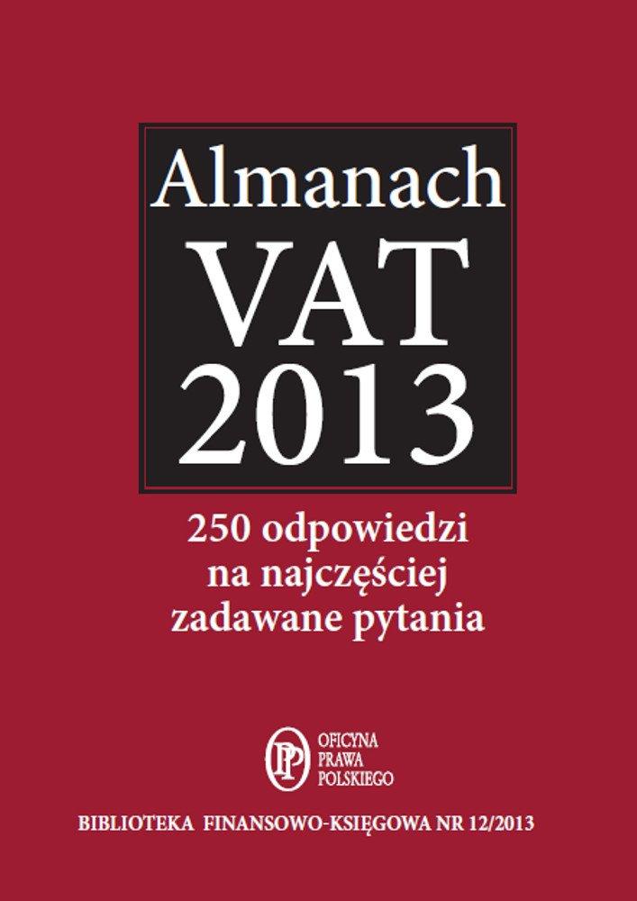 Almanach VAT 2013 – 250 odpowiedzi na najczęściej zadawane pytania - Ebook (Książka EPUB) do pobrania w formacie EPUB