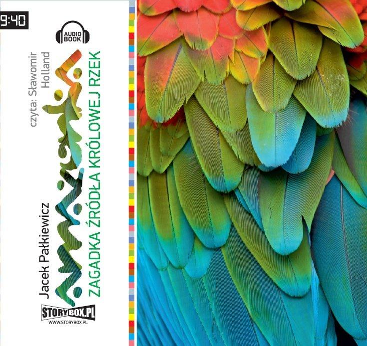 Amazonka Zagadka źródła królowej rzek - Audiobook (Książka audio MP3) do pobrania w całości w archiwum ZIP