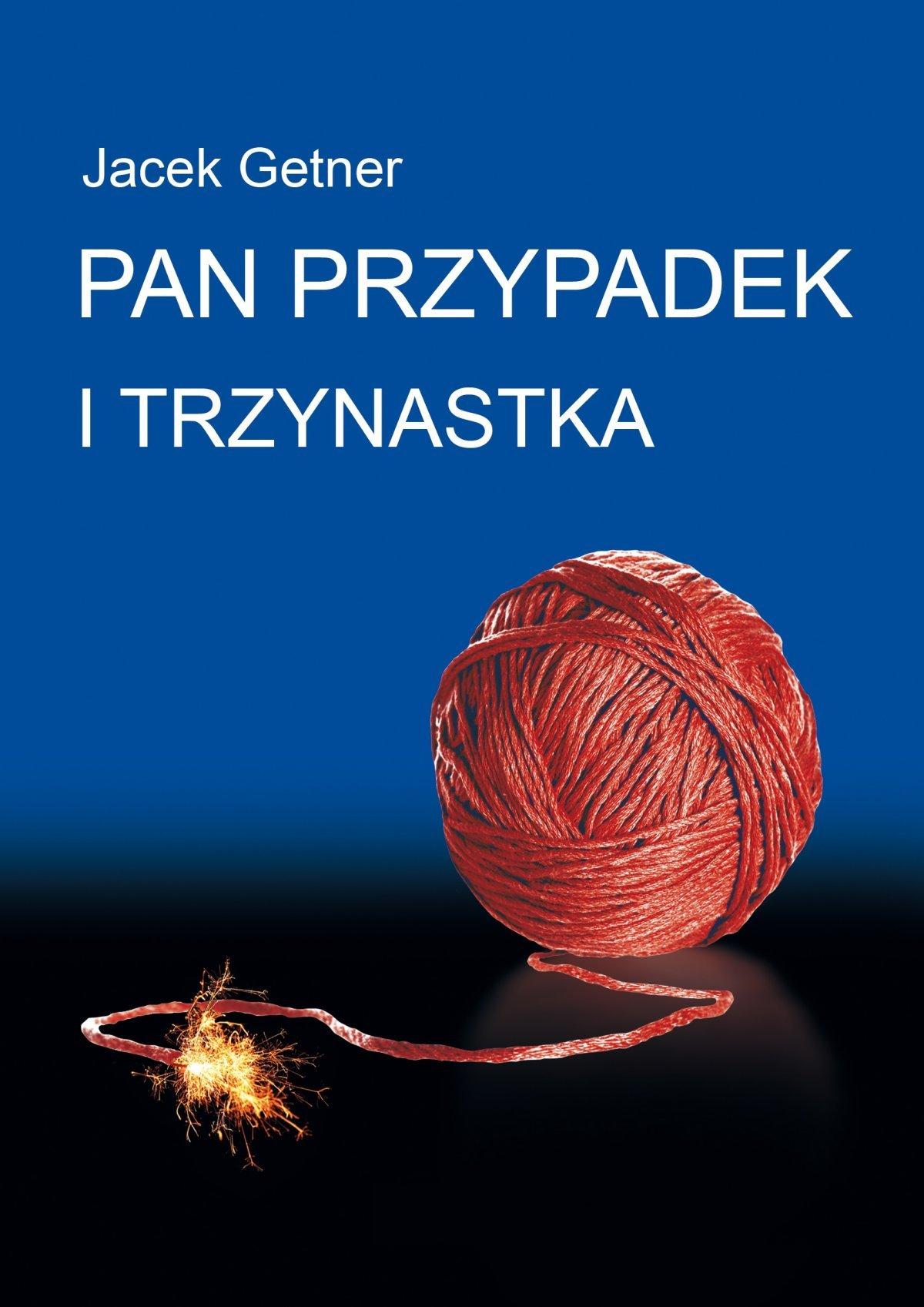 Pan Przypadek i Trzynastka - Ebook (Książka EPUB) do pobrania w formacie EPUB