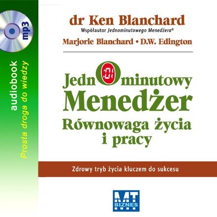Jednominutowy menedżer - równowaga życia i pracy - Audiobook (Książka audio MP3) do pobrania w całości w archiwum ZIP