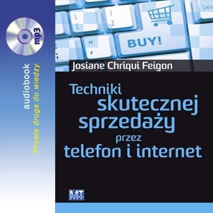 Techniki skutecznej sprzedaży przez telefon i internet - Audiobook (Książka audio MP3) do pobrania w całości w archiwum ZIP