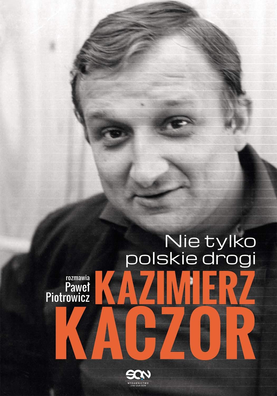 Kazimierz Kaczor. Nie tylko polskie drogi - Ebook (Książka EPUB) do pobrania w formacie EPUB