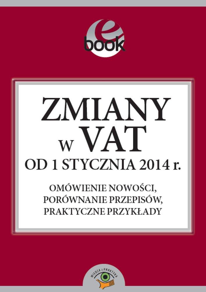 Zmiany w VAT od 1 stycznia 2014 roku - Ebook (Książka PDF) do pobrania w formacie PDF