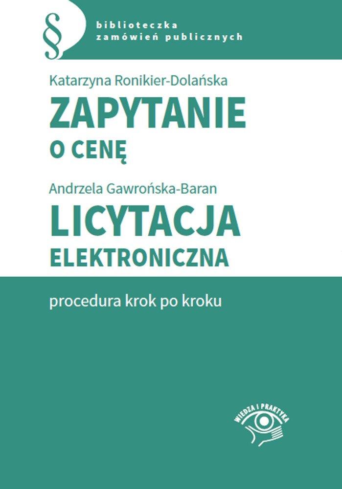 Zapytanie o cenę. Licytacja elektroniczna - procedura krok po kroku - Ebook (Książka PDF) do pobrania w formacie PDF
