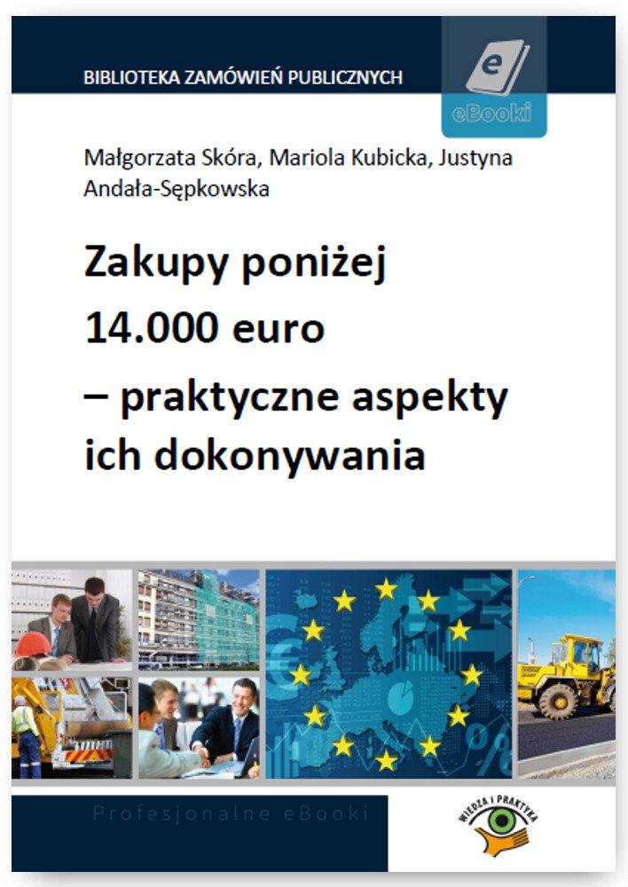 Zakupy poniżej 14.000 euro – praktyczne aspekty ich dokonywania - Ebook (Książka PDF) do pobrania w formacie PDF