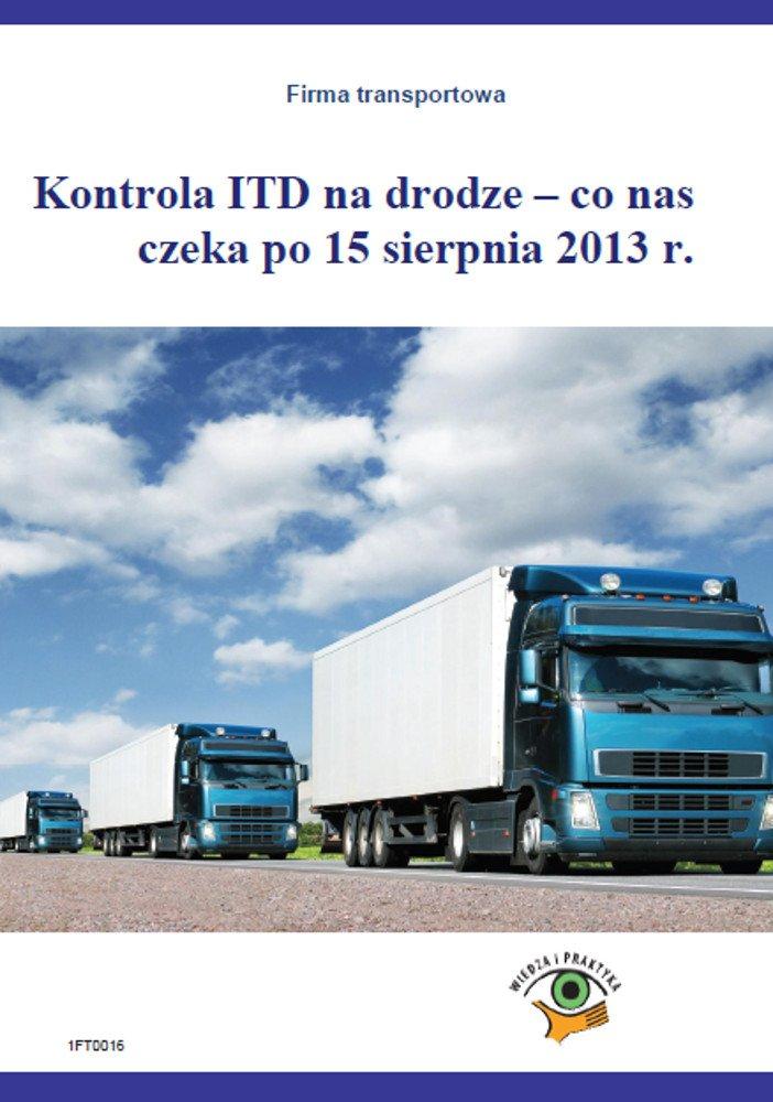Kontrola ITD na drodze - co nas czeka po 15 sierpnia 2013 r. - Ebook (Książka PDF) do pobrania w formacie PDF