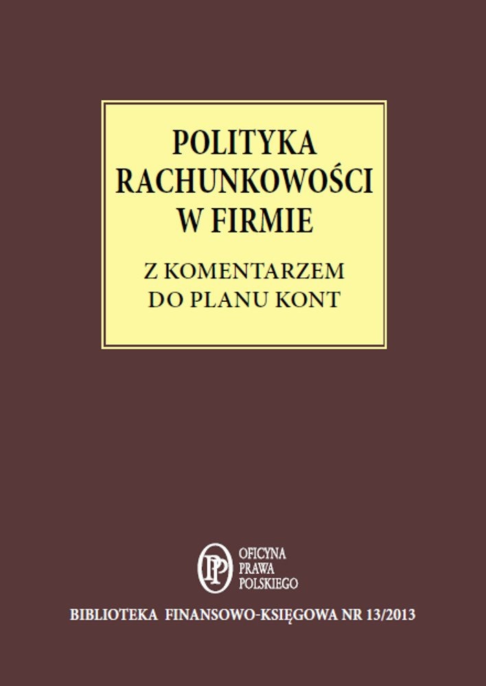 Polityka Rachunkowości w firmie z komentarzem do planu kont - Ebook (Książka PDF) do pobrania w formacie PDF