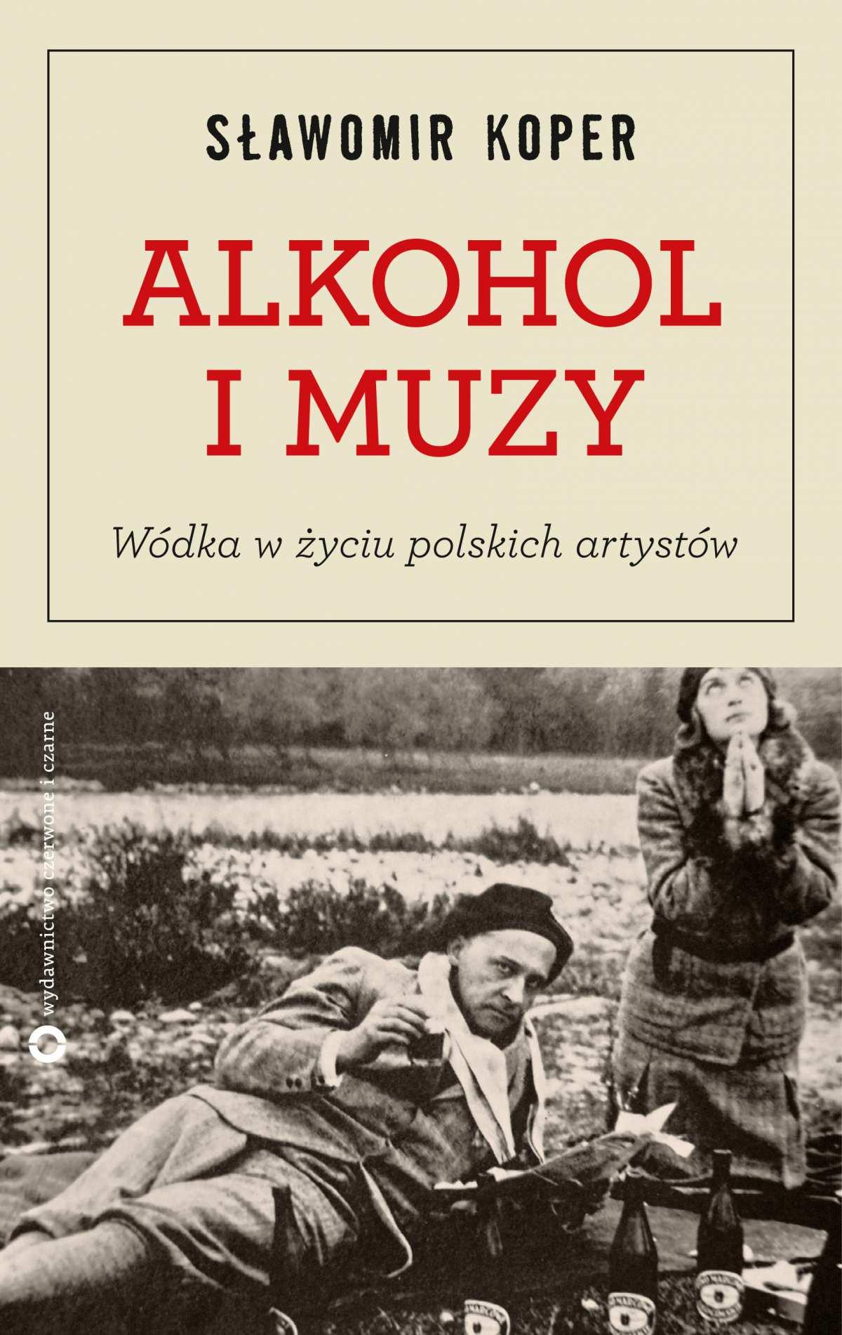 Alkohol i muzy. Wódka w życiu polskich artystów - Ebook (Książka na Kindle) do pobrania w formacie MOBI