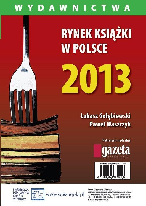 Rynek książki w Polsce 2013. Wydawnictwa - Ebook (Książka PDF) do pobrania w formacie PDF