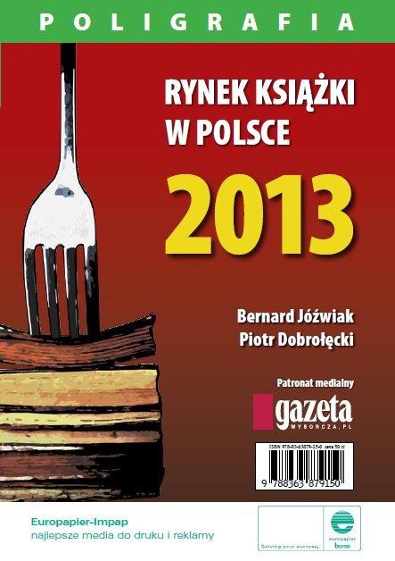 Rynek książki w Polsce 2013. Poligrafia - Ebook (Książka PDF) do pobrania w formacie PDF