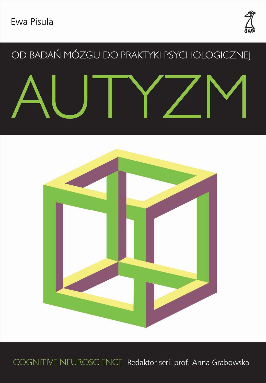 Autyzm. Od badań mózgu do praktyki psychologicznej - Ebook (Książka EPUB) do pobrania w formacie EPUB