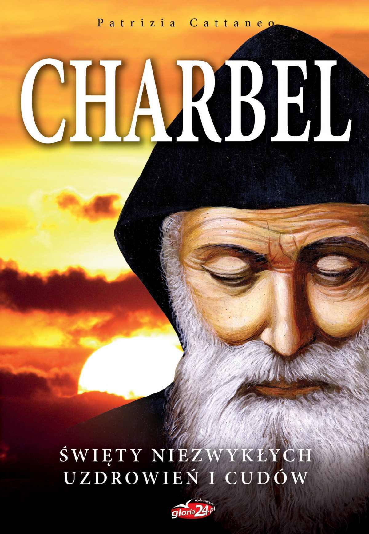 Charbel. Święty niezwykłych uzdrowień i cudów - Ebook (Książka na Kindle) do pobrania w formacie MOBI